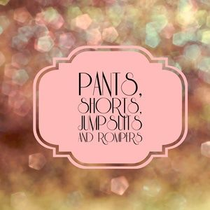 Pants - Pants, Shorts, Jumpsuits and Rompers